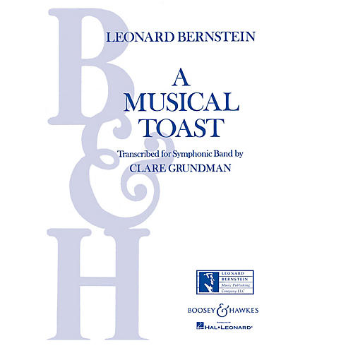 Boosey and Hawkes A Musical Toast (Full Score) Concert Band Composed by Leonard Bernstein Arranged by Clare Grundman-thumbnail