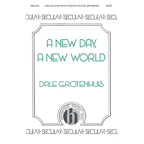 Hinshaw Music A New Day, A New World SATB composed by Dale Grotenhuis-thumbnail