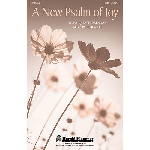 Shawnee Press A New Psalm Of Joy SATB composed by Hojun Lee