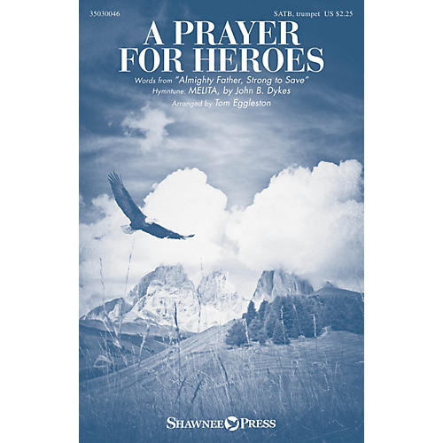 Shawnee Press A Prayer for Heroes SATB, TRUMPET arranged by Tom Eggleston