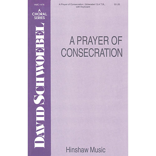 Hinshaw Music A Prayer of Consecration SATB composed by David Schwoebel