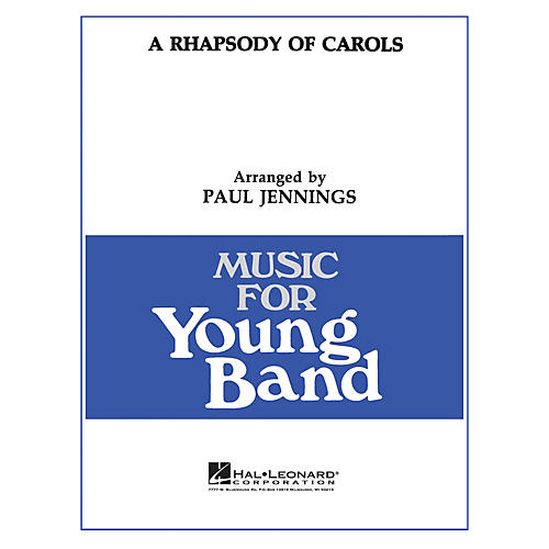 Hal Leonard A Rhapsody of Carols - Young Concert Band Level 3 by Paul Jennings