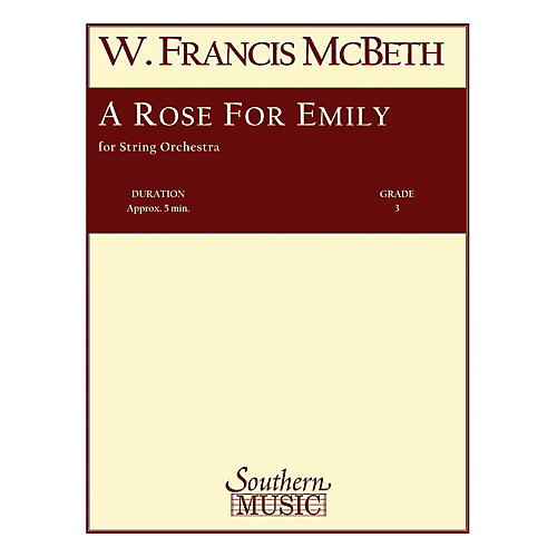 Southern A Rose for Emily (String Orchestra Music/String Orchestra) Southern Music Series by W. Francis McBeth