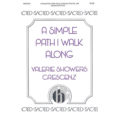 Hinshaw Music A Simple Path I Walk Along SATB composed by Valerie Crescenz-thumbnail