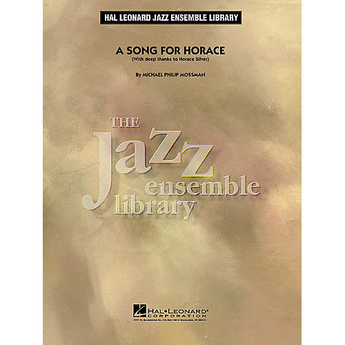 Hal Leonard A Song for Horace (With Deep Thanks to Horace Silver) Jazz Band Level 4 by Michael Philip Mossman