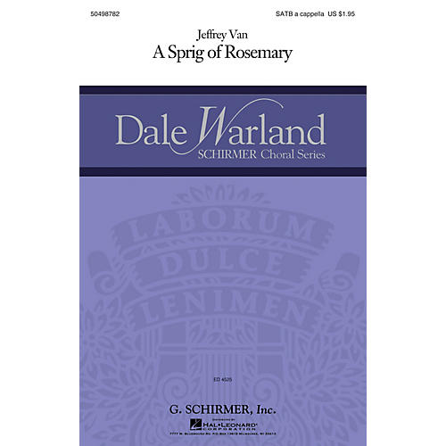 G. Schirmer A Sprig Of Rosemary (Dale Warland Choral Series) SATB a cappella composed by Jeffrey Van