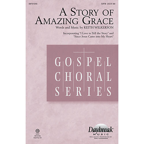 Daybreak Music A Story of Amazing Grace CHOIRTRAX CD Composed by Keith Wilkerson