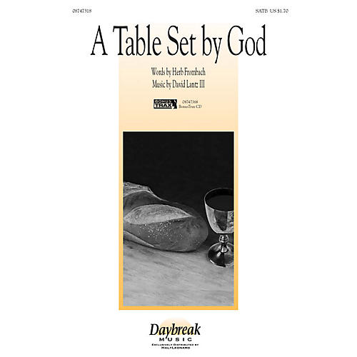 Daybreak Music A Table Set By God SATB composed by Herb Frombach/David Lantz III