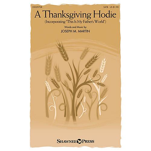 Shawnee Press A Thanksgiving Hodie SATB composed by Joseph M. Martin-thumbnail