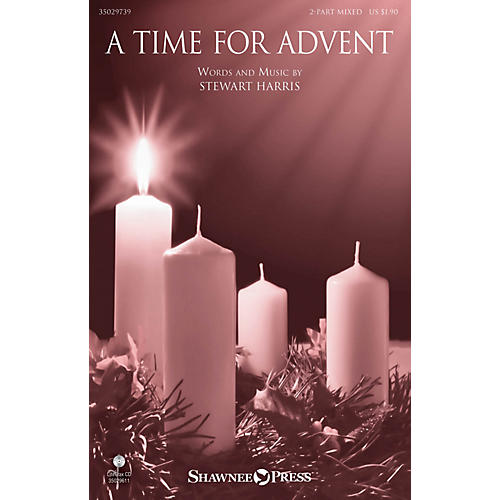 Shawnee Press A Time for Advent 2 Part Mixed composed by Stewart Harris-thumbnail