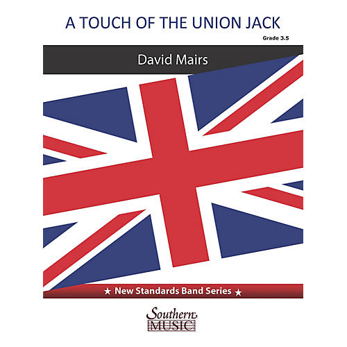 Southern A Touch of the Union Jack (for Concert Band) Concert Band Level 3.5