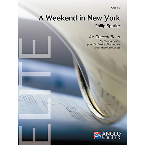 Anglo Music Press A Weekend in New York (Grade 5 - Score and Parts) Concert Band Level 5 Composed by Philip Sparke-thumbnail