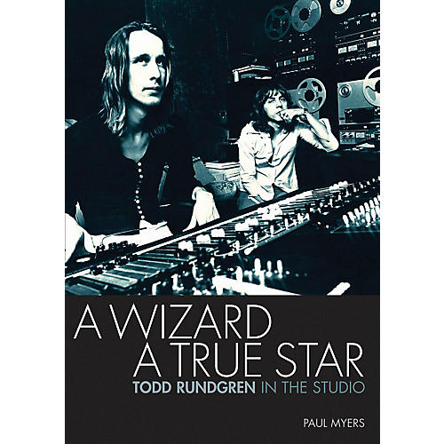 Jawbone Press A Wizard, A True Star (Todd Rundgren in the Studio) Book Series Softcover Written by Paul Myers-thumbnail