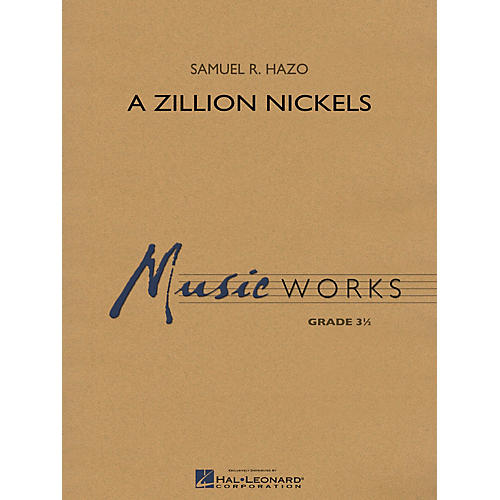 Hal Leonard A Zillion Nickels Concert Band Level 3 Composed by Samuel R. Hazo-thumbnail