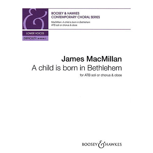 Boosey and Hawkes A child is born in Bethlehem ALTO, TENOR, BASS composed by James MacMillan-thumbnail