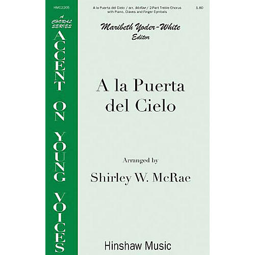 Hinshaw Music A la Puerto del Cielo SA arranged by Shirley McRae