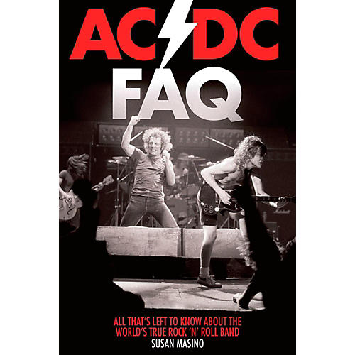 Hal Leonard AC/DC FAQ: All That's Left to Know About the World's True Rock 'n' Roll Band