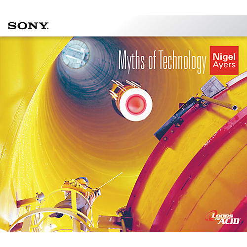 Sony ACID Loop Nigel Ayers: Myths of Technology