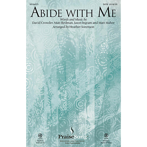 PraiseSong Abide with Me SATB by Matt Redman arranged by Heather Sorenson