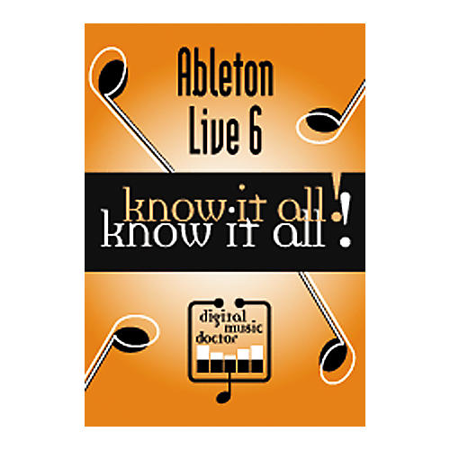 Digital Music Doctor Ableton Live 6 - Know It All! Tutorial-thumbnail