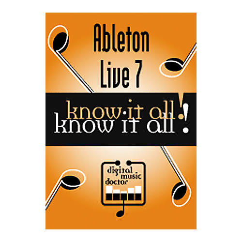 Digital Music Doctor Ableton Live 7 - Know It All! CD-Rom