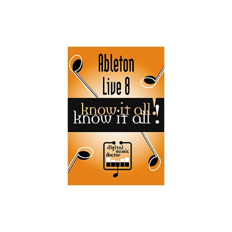 Digital Music Doctor Ableton Live 8 Know It All! (Data DVD)