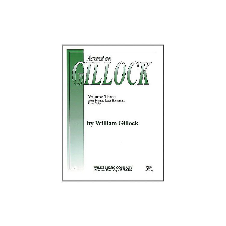 Willis MusicAccent On Gillock Volume 3 (More Selected Later Elementary Piano Solos)