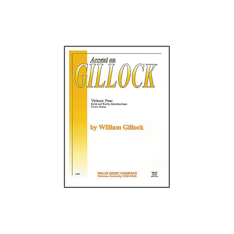 Willis Music Accent On Gillock Volume 4 Early Intermediate Piano Solos