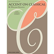 Willis Music Accent on Classical Willis Series Book by William Gillock (Level Early to Mid-Inter)