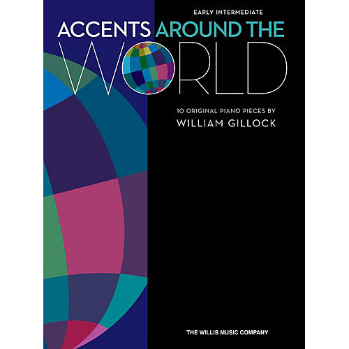 Willis Music Accents Around the World (Early Inter Level) Willis Series Book by William Gillock-thumbnail