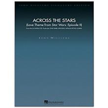 Hal Leonard Across the Stars (Love Theme from Star Wars: Episode II) John Williams Signature Edition Orchestra