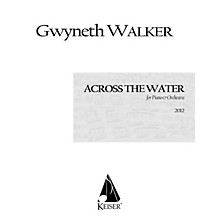 Lauren Keiser Music Publishing Across the Water: Songs for Piano and Chamber Orchestra (Full Score) LKM Music Series by Gwyneth Walker