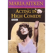The Working Arts Library/Applause Acting in High Comedy Applause Books Series DVD Written by Maria Aitken