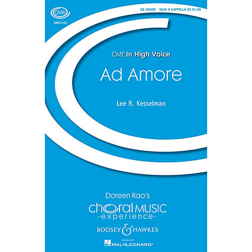 Boosey and Hawkes Ad Amore (CME In High Voice) SSAA A Cappella composed by Lee Kesselman