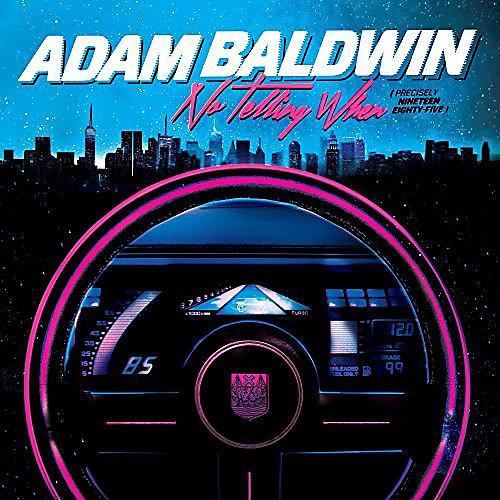 Alliance Adam Baldwin - No Telling When