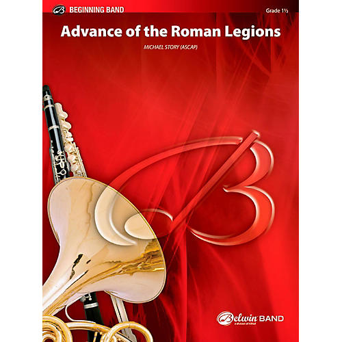 BELWIN Advance of the Roman Legions Concert Band Grade 1.5 (Very Easy to Easy)-thumbnail