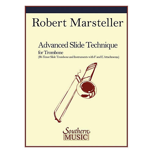 Southern Advanced Slide Technique (Trombone) Southern Music Series Softcover Composed by Robert Marsteller