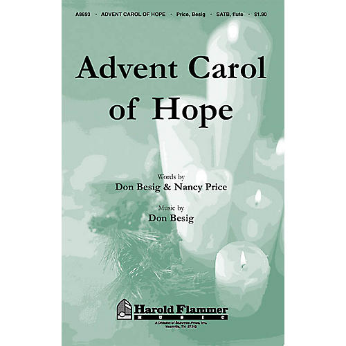 Shawnee Press Advent Carol of Hope (Incorporating Tempus Adest Floridum, Piae Cantiones (1582)) SATB by Don Besig-thumbnail