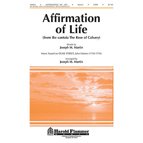 Shawnee Press Affirmation of Life (from Rose of Calvary) SATB arranged by Brant Adams