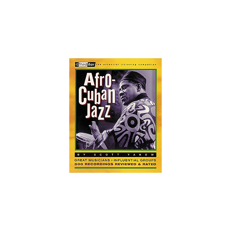 Backbeat Books Afro-Cuban Jazz - Third Ear Listening Companion Book