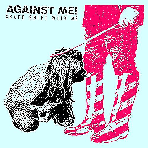 Alliance Against Me - Shape Shift With Me