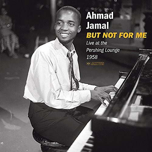 Alliance Ahmad Jamal - But Not For Me: Live At The Pershing Lounge 1958