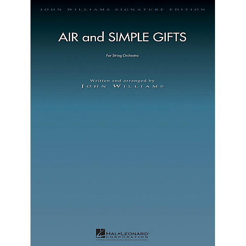 Hal Leonard Air and Simple Gifts John Williams Signature Edition Orchestra Series Composed by John Williams