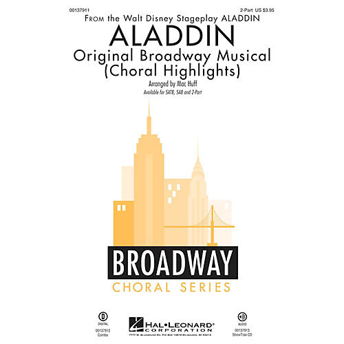 Hal Leonard Aladdin - Original Broadway Musical (Choral Highlights) 2-Part arranged by Mac Huff