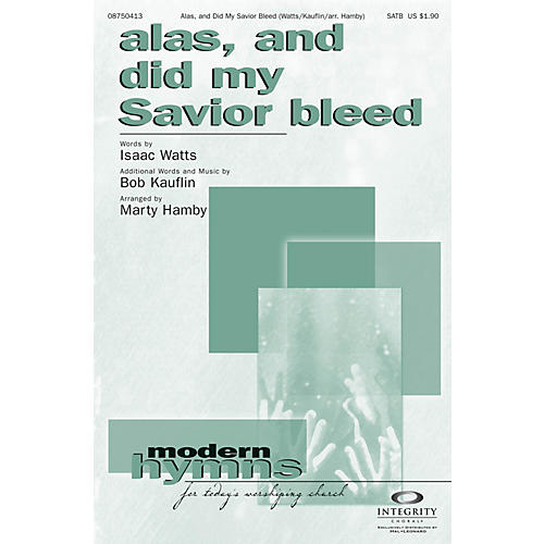 Integrity Choral Alas, and Did My Savior Bleed ORCHESTRA ACCOMPANIMENT Arranged by Marty Hamby