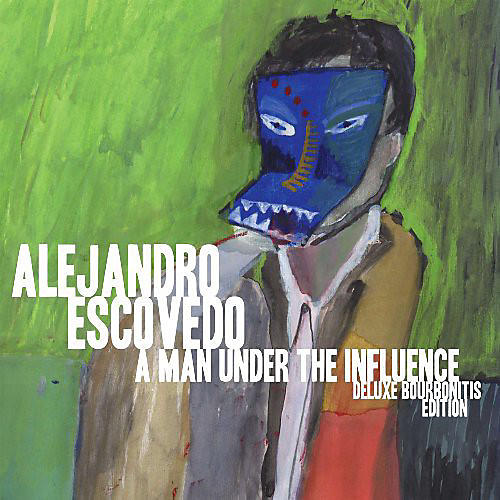 Alliance Alejandro Escovedo - Man Under the Influence: Deluxe Bourbonitis Editio