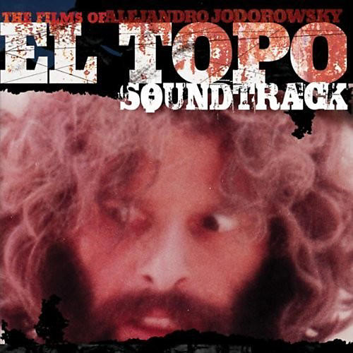 Alliance Alejandro Jodorowsky - El Topo (Original Soundtrack)