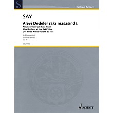 Schott Alevi Fathers at the Raki Table, Op. 35 (Wind Quintet) Woodwind Ensemble Series Softcover by Fazil Say