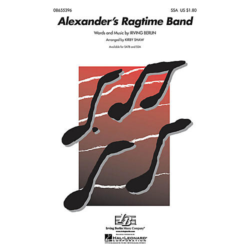 Hal Leonard Alexander's Ragtime Band SSA arranged by Kirby Shaw