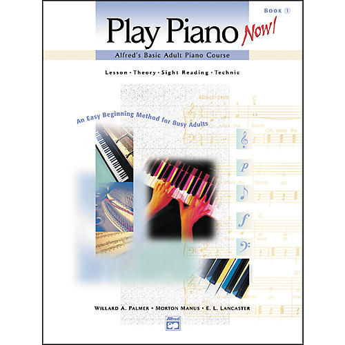 Alfred Alfred's Basic Adult Play Piano Now! Book 1